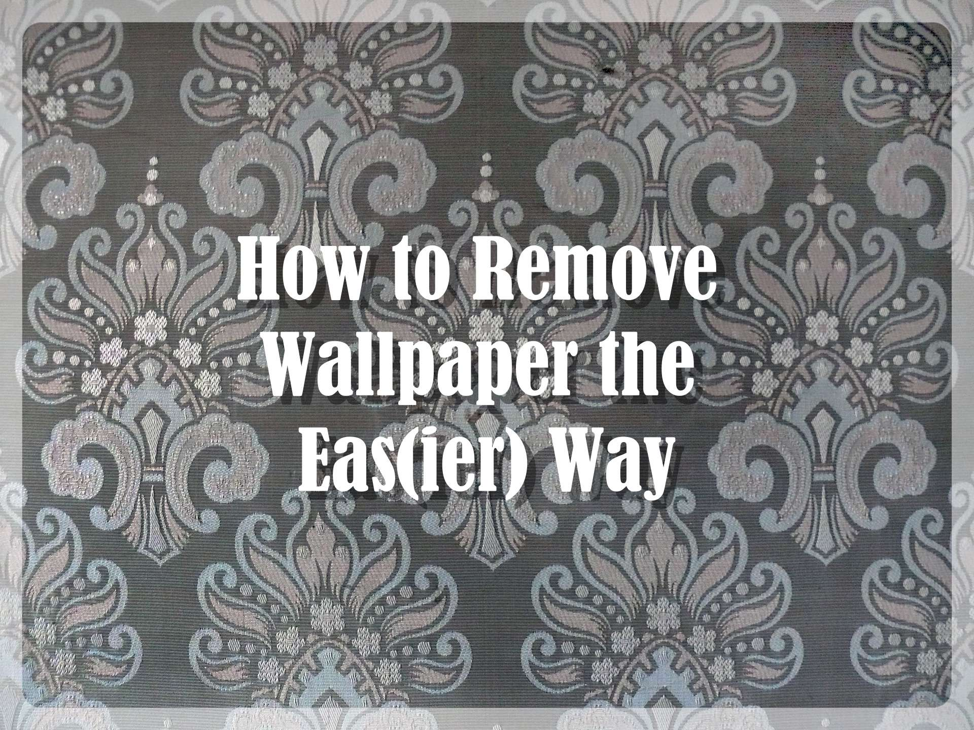 Removing Wallpaper the Eas(ier) Way