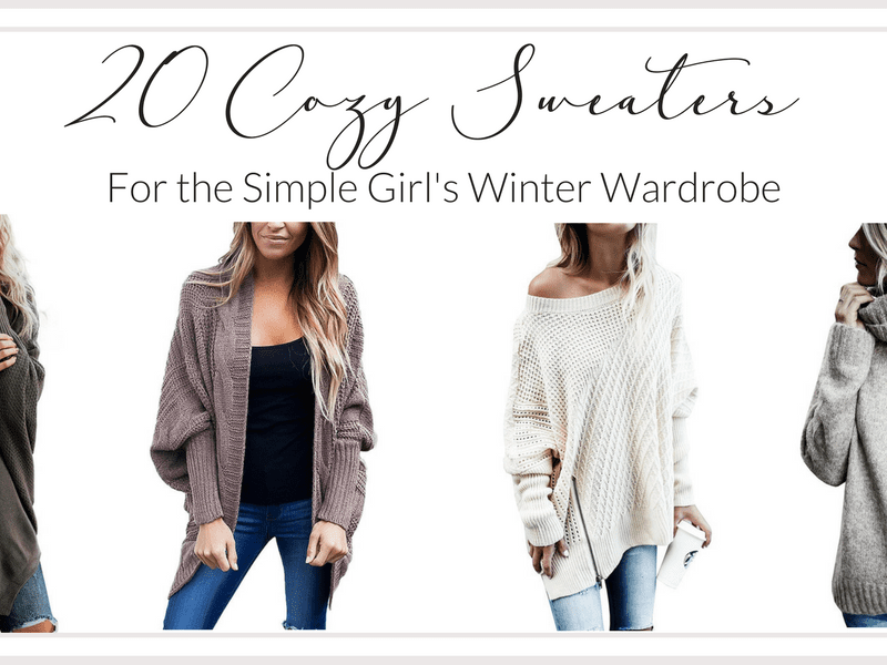 Cozy Sweaters: The Simple Girl's Guide to a Winter Wardrobe