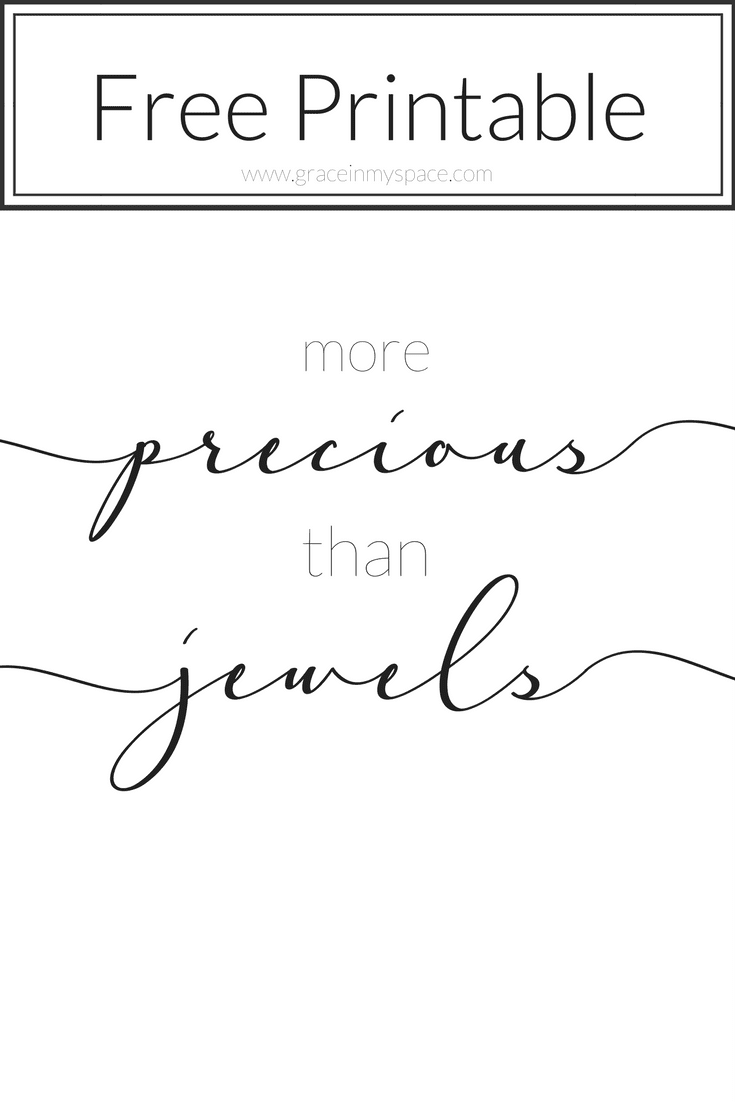 Free Printable! Have you ever considered what God deems precious? He says YOU are more precious than jewels! Let's take a look at the Proverbs 31 woman together.