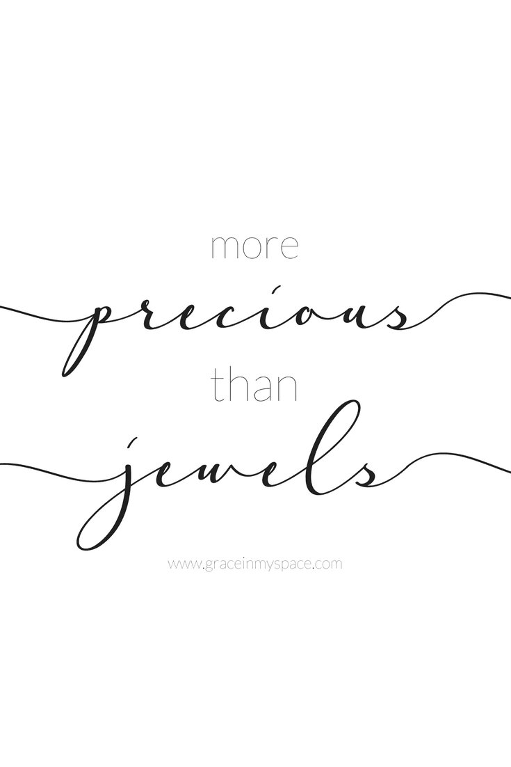 Have you ever considered what God deems precious? He says YOU are more precious than jewels! Let's take a look at the Proverbs 31 woman together.