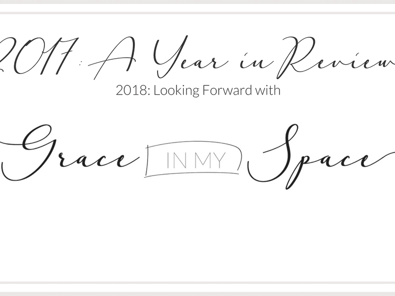 2017: A Year In Review at Grace In My Space