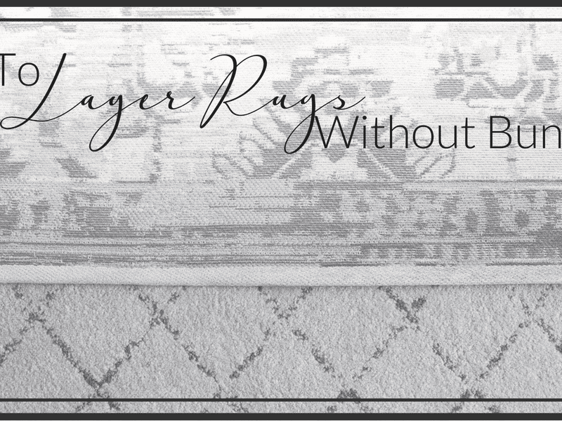 How to Layer Rugs without Bunching