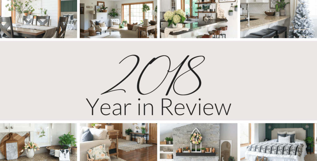 2018 has been a year of change and new adventures! Here are my top 10 posts for my 2018 year in review. #fromhousetohaven #modernfarmhousedecor #homeremodel