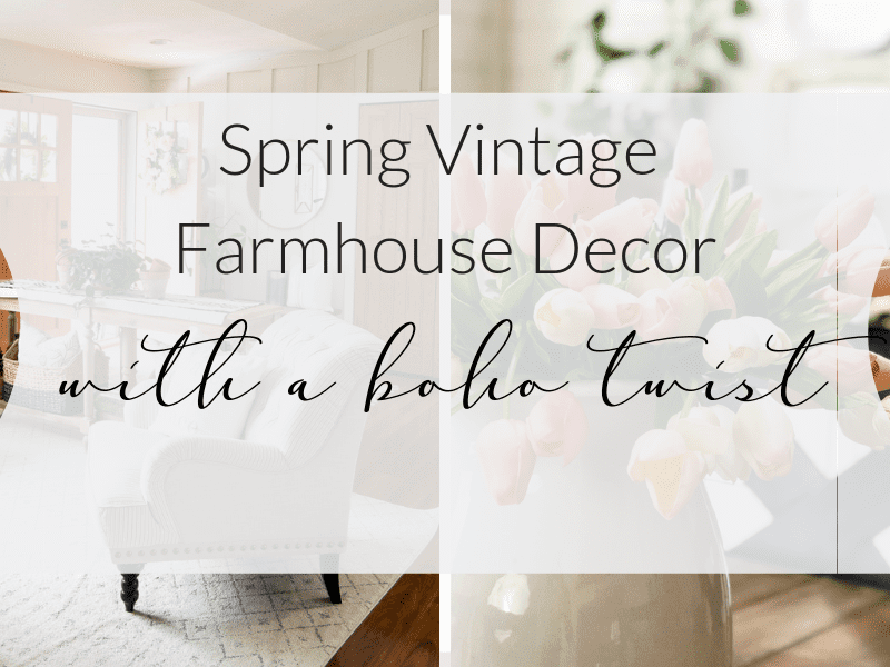 Spring Vintage Farmhouse Decor with a Boho Twist