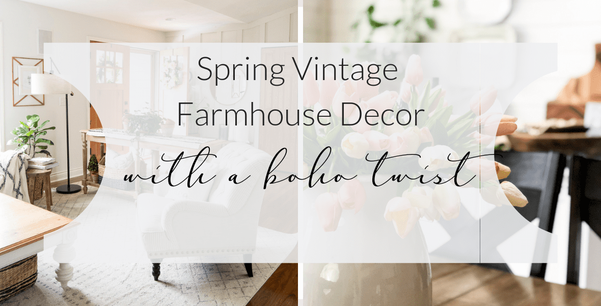 Do you have an eclectic design style? Today I'm sharing how I take my spring vintage farmhouse decor and modernize it with a boho twist! #fromhousetohaven #springvintagefarmhousedecor #vintagefarmhouse #bohofarmhouse