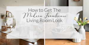 How to Get the Modern Farmhouse Living Room Look | Grace In My Space