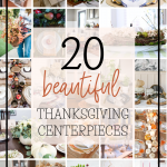 20 Thanksgiving Centerpiece Ideas