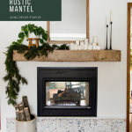 How to style a modern farmhouse style mantel.