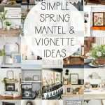 Simple Spring Mantels and Vignette Ideas