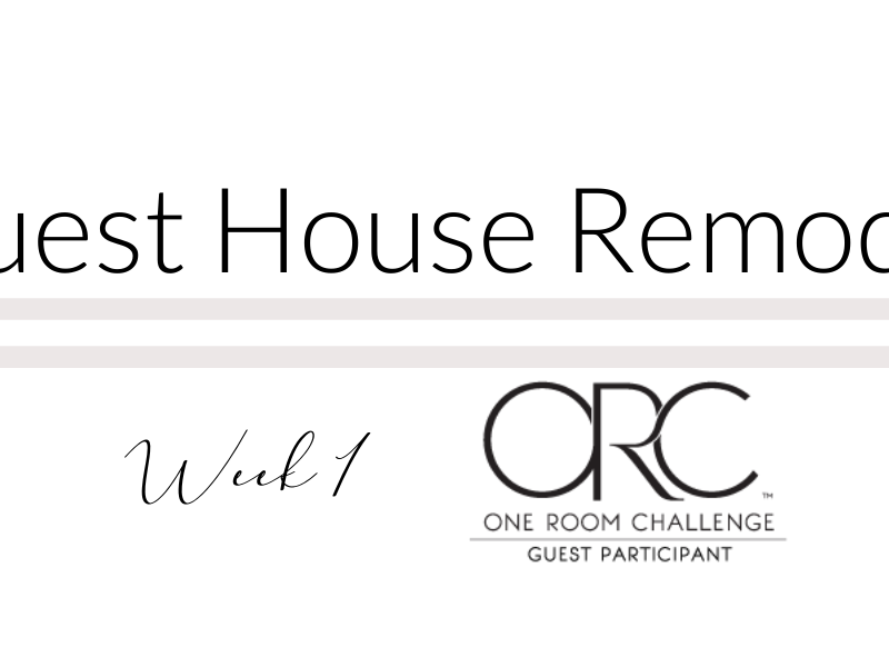 Guest House Remodel | One Room Challenge