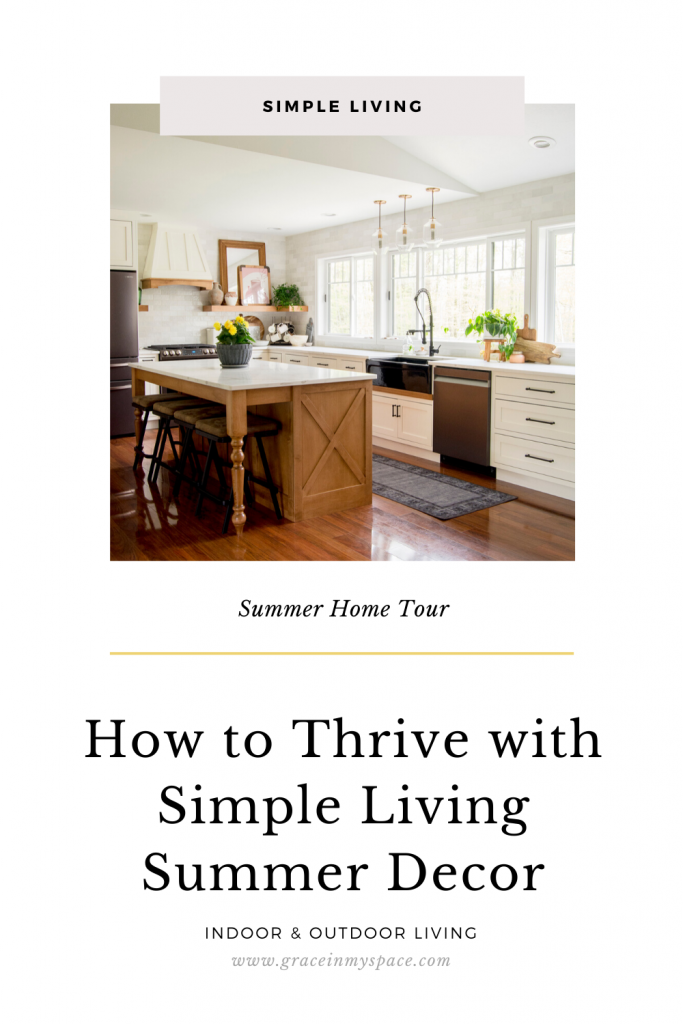 Simple Living Summer Home Tour