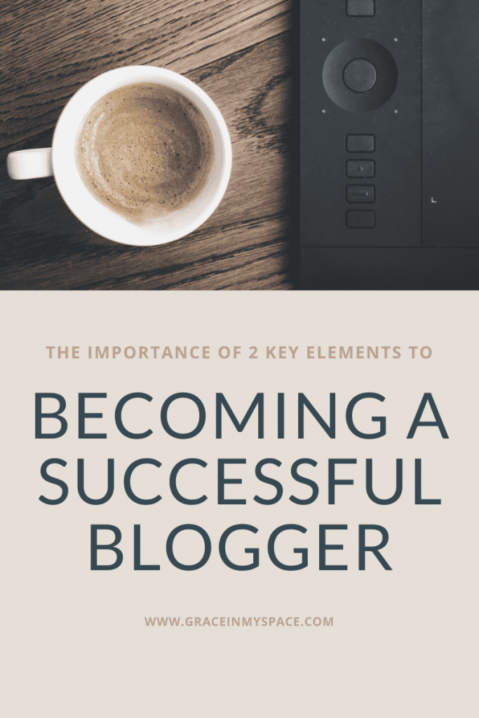 2 Key elements to becoming a successful blogger