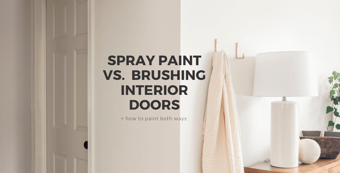 Spray Paint vs. Brush Hand Painting on Interior Doors