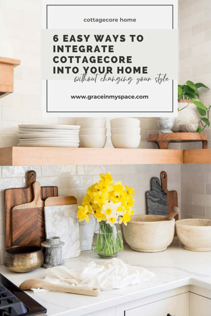 6 Ways to Easily Integrate the Cottagecore Home Aesthetic